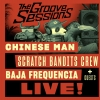 The Groove Sessions Live : CHINESE MAN + SCRATCH BANDITS CREW + BAJA FREQUENCIA  Feat.YOUTHSTAR & MISCELLANEOUS
