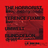 THE HORRORIST + TERENCE FIXMER + UMWELT + BLIND DELON