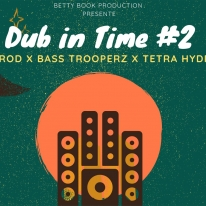 Dub in Time 2: ODG PROD (dj set) + BASS TROOPERZ + TETRA HYDRO K