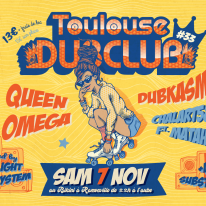 Toulouse Dub Club #33 : QUEEN OMEGA + DUBKASM + CHALART58 Ft. Matah + ...